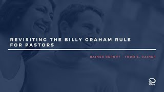 Revisiting the Billy Graham Rule for Pastors