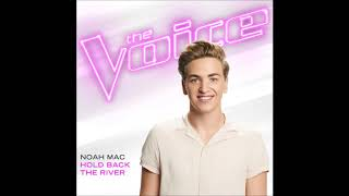 Noah Mac - Hold Back The River - Studio Version - The Voice 13