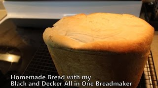 Homemade Bread with my Black and Decker All In One Breadmaker