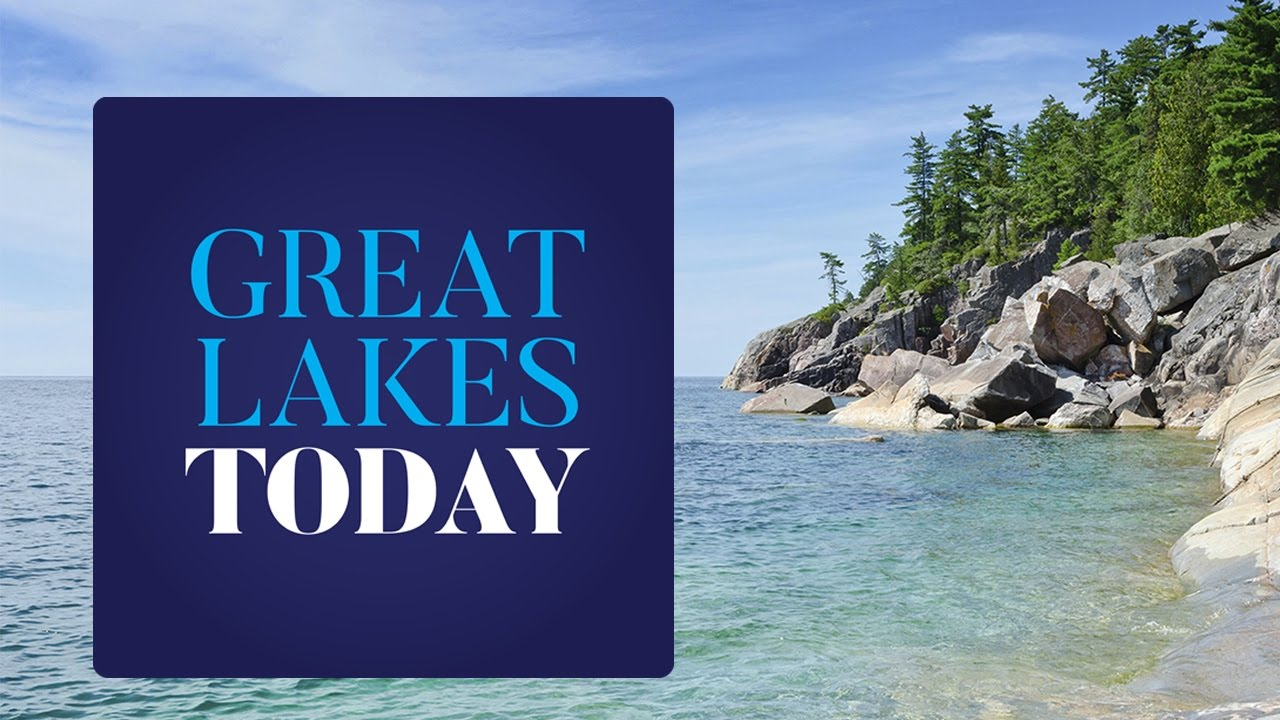 Great Lakes Today