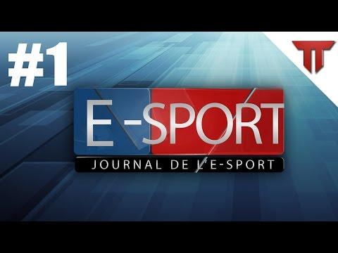 JOURNAL DE L'E-SPORT #1