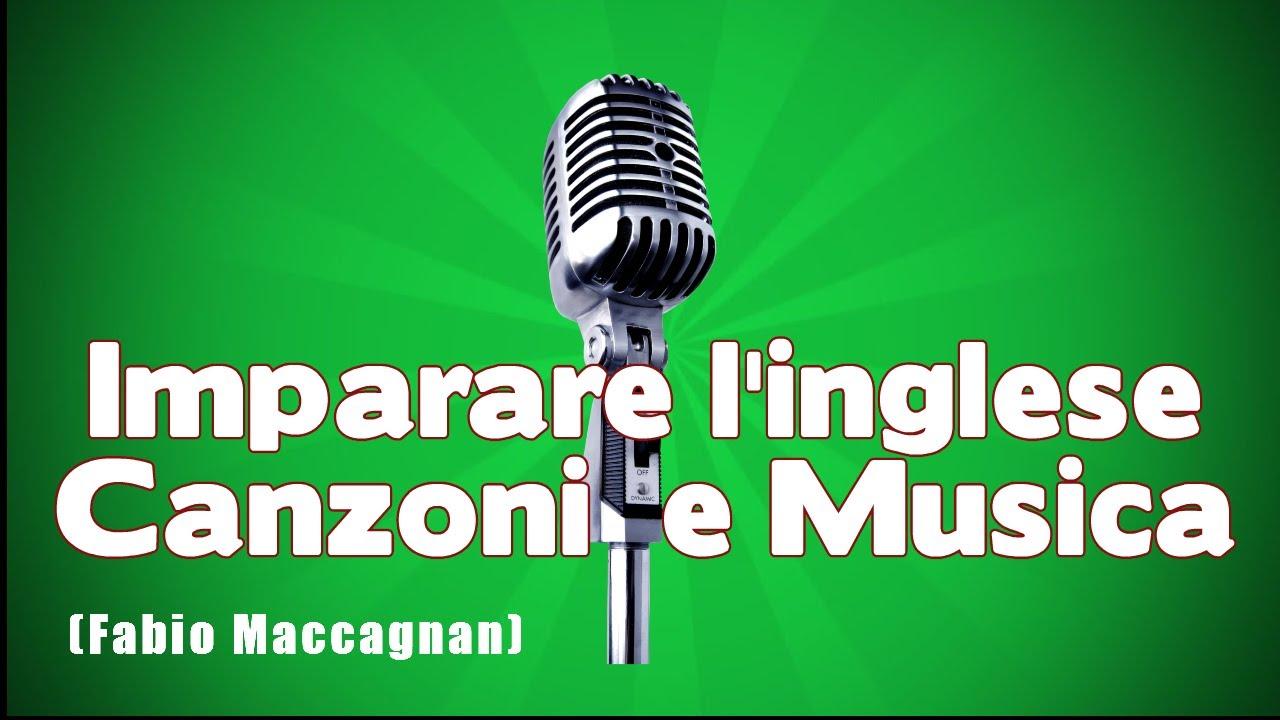 Imparare Linglese Con Le Canzoni Come La Musica E Cantare In
