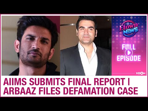 AIIMS submits final report to CBI in Sushant's case | Arbaaz files defamation case | E-Town News