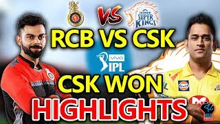 HIGHLIGHTS IPL 2018 MATCH:RCB vS CSK Live Match Live Score,Live Streaming Online Score:CSK WON