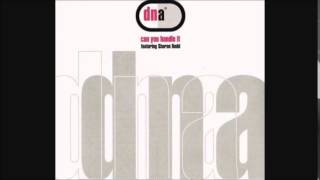 DNA featuring Sharon Redd - Can You Handle It (The Remixes)