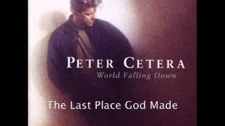 Watch Peter Cetera The Last Place God Made video