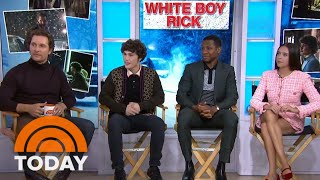 Matthew McConaughey And 'White Boy Rick' Cast On Film's True Story | TODAY