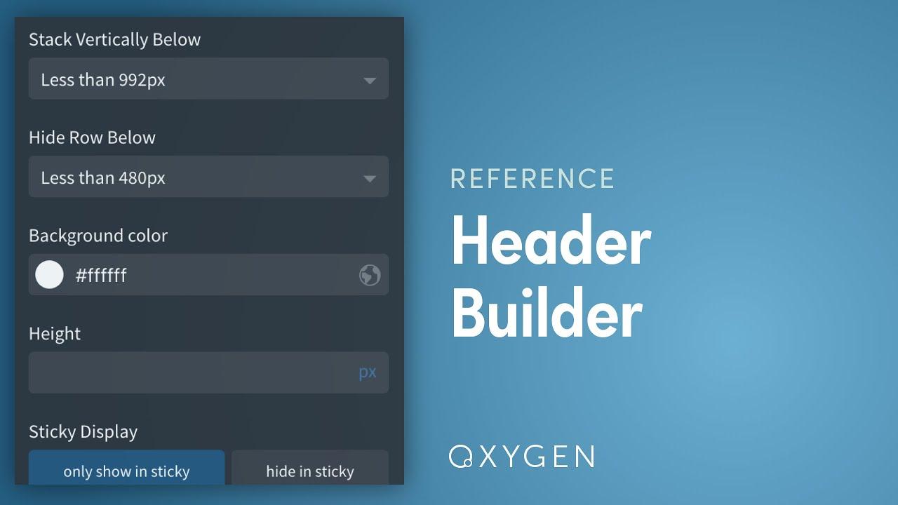 2 1: Oxygen's Header Builder - Sticky, Multirow, Responsive, Overlay Headers