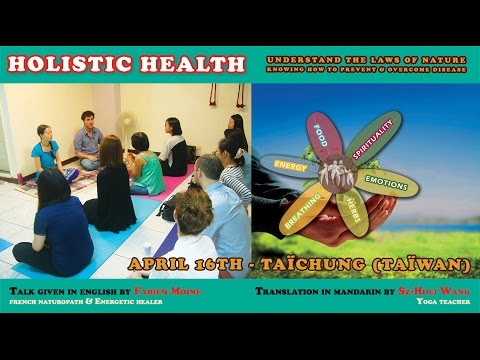 [Extra] Talk - Holistic health : Naturopathy / Food - english and madarin (Fabien Moine)