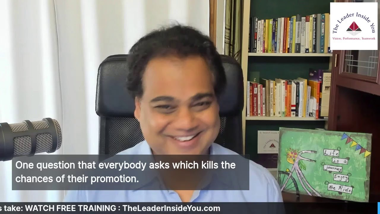One question that everybody asks which kills the chances of their promotion.