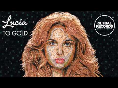 Lucia - To Gold (Official Audio)