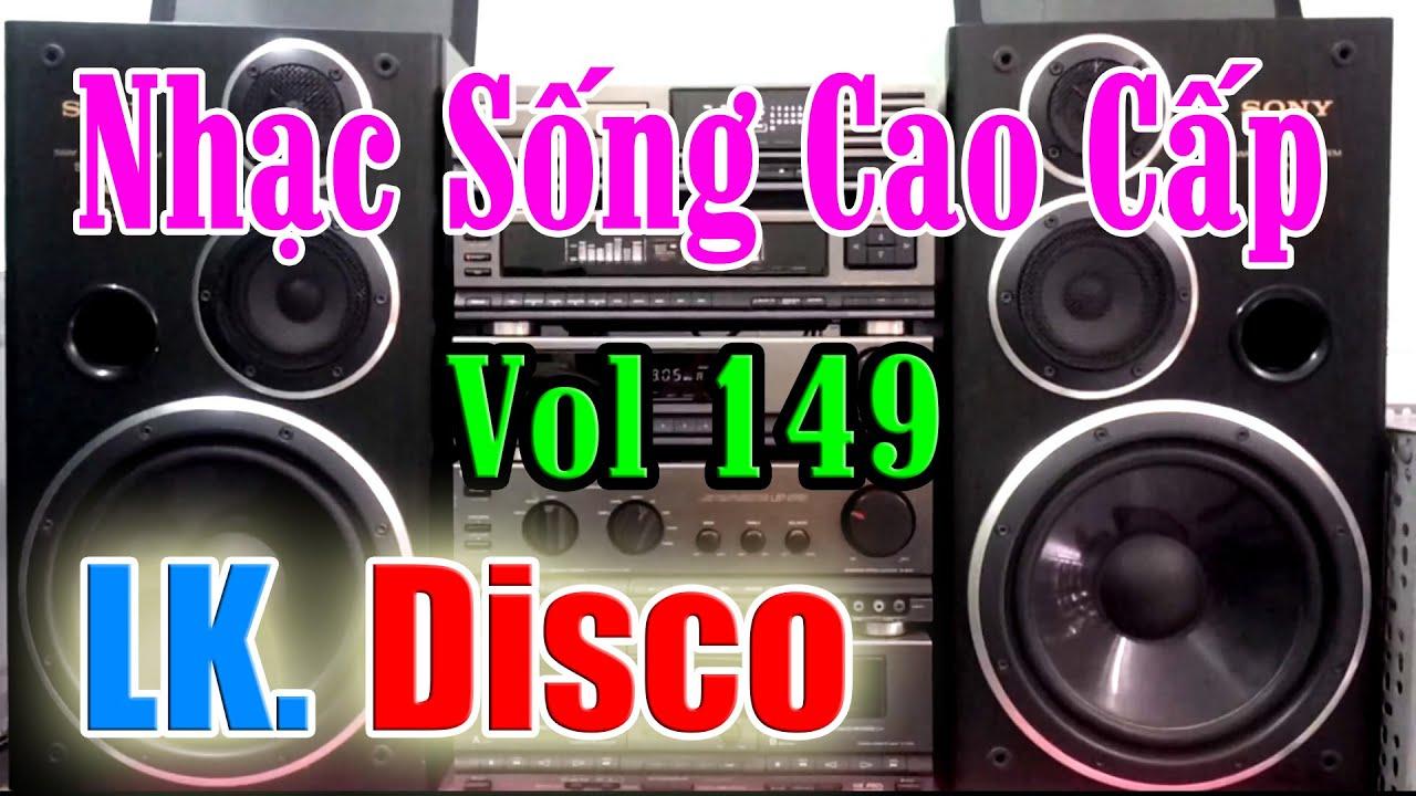 Test dàn Âm Thanh (Vol 149) LK Hòa Tấu Disco Âm Thanh 6 1 Cảm Nhận Cùng Mở To [ Nhạc Sống Cao Cấp ]
