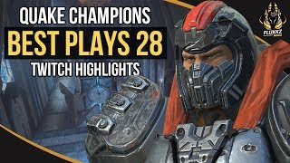 QUAKE CHAMPIONS BEST PLAYS 28 (TWITCH HIGHLIGHTS)