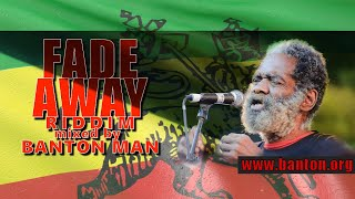 Fade Away Riddim mixed by Banton - A legacy stored.