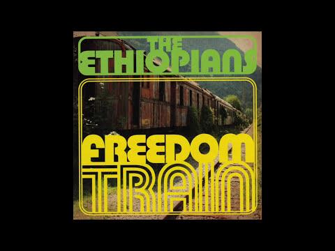 The Ethiopians - Freedom Train