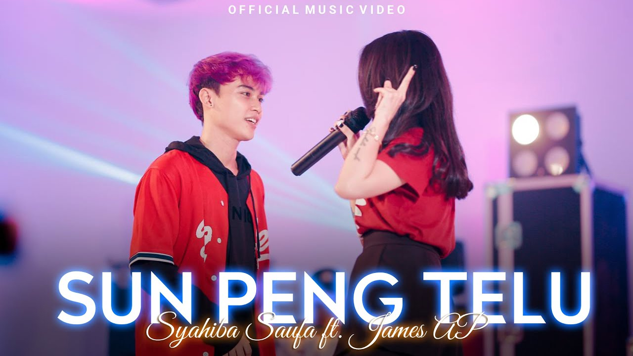 Download Syahiba Saufa ft. James AP - Sun Peng Telu (Official Music Video)