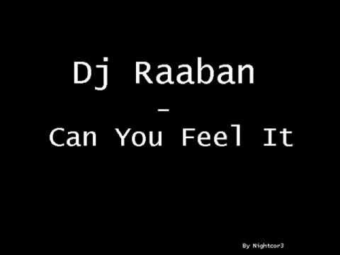 Dj Raaban - Can You Feel It