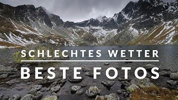 TOLLE FOTOS bei SCHLECHTEM WETTER machen: 11 Tipps + Bildbeispiele