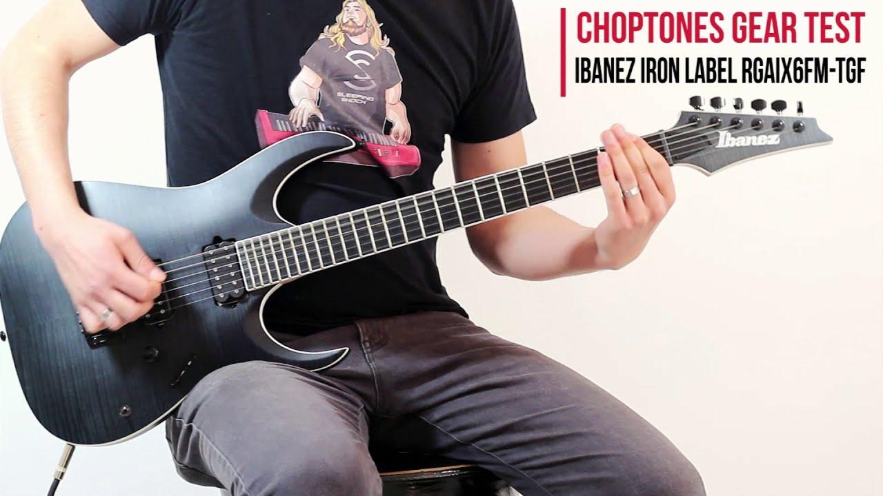 ibanez rgaix6fm tgf iron label 2016 demo playthrough youtube