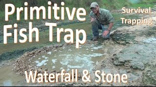 Primitive Stone Fish Trap -Survival Trapping- Waterfall Trap