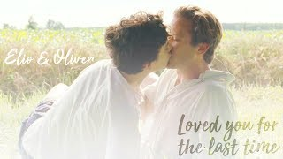 elio & oliver || I have loved you for the last time