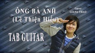 [Guitar TAB] - Ông Bà Anh - Lê Thiện Hiếu - Cover Giang Thao