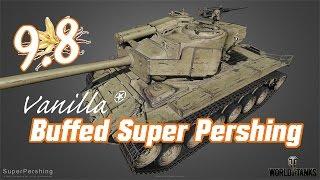 9.8 Vanilla - Buffed Super Pershing || World of Tanks