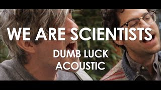 We are Scientists - Dumb Luck - Acoustic [ Live in Paris ]