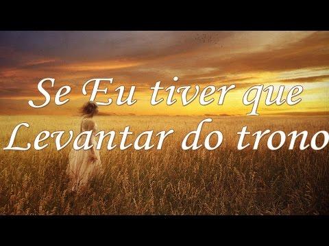SE EU TIVER QUE LEVANTAR DO TRONO - Hino Avulso - DAVID E JESSYCA - Letra