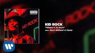 Kid Rock - Where U At Rock