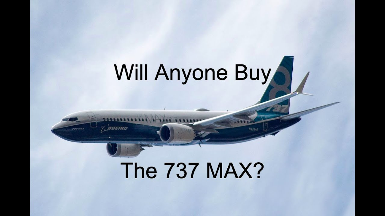 Does Anyone Want The 737 Max?