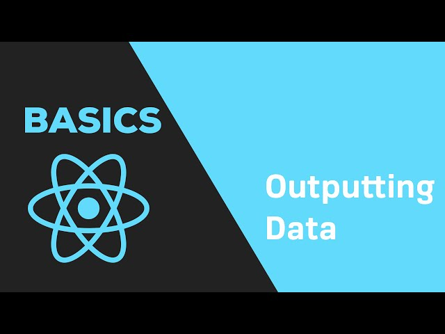 ReactJS Basics - #5 Outputting dynamic Data