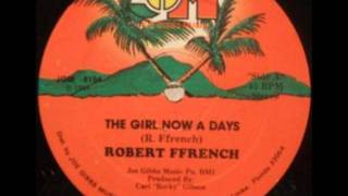 Robert Ffrench - Girl Now A Days (Revolution Riddim)