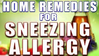 HOME REMEDIES FOR SNEEZING ALLERGY II छींकने की एलर्जी के लिए असरदा...