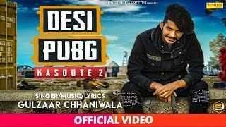 DESI PUBG GULZAAR CHHANIWALA   KASOOTE 2 (Full )   New Haryanvi Songs 2019   MUSIC SK