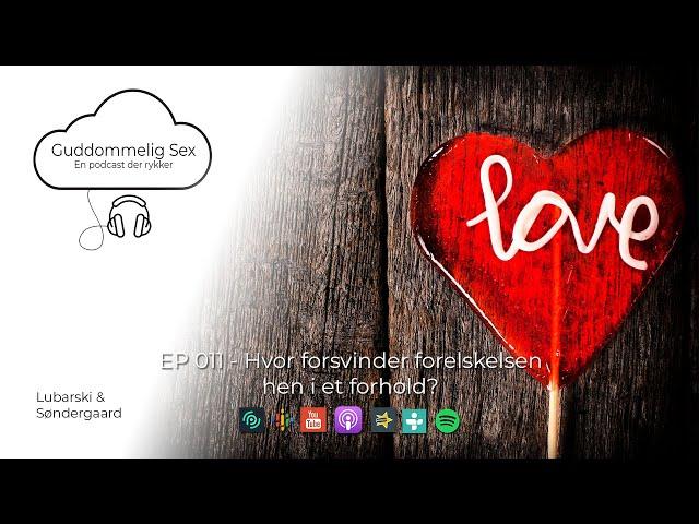 Guddommelig Sex - EP 011 Hvor forsvinder forelskelsen hen i et forhold?