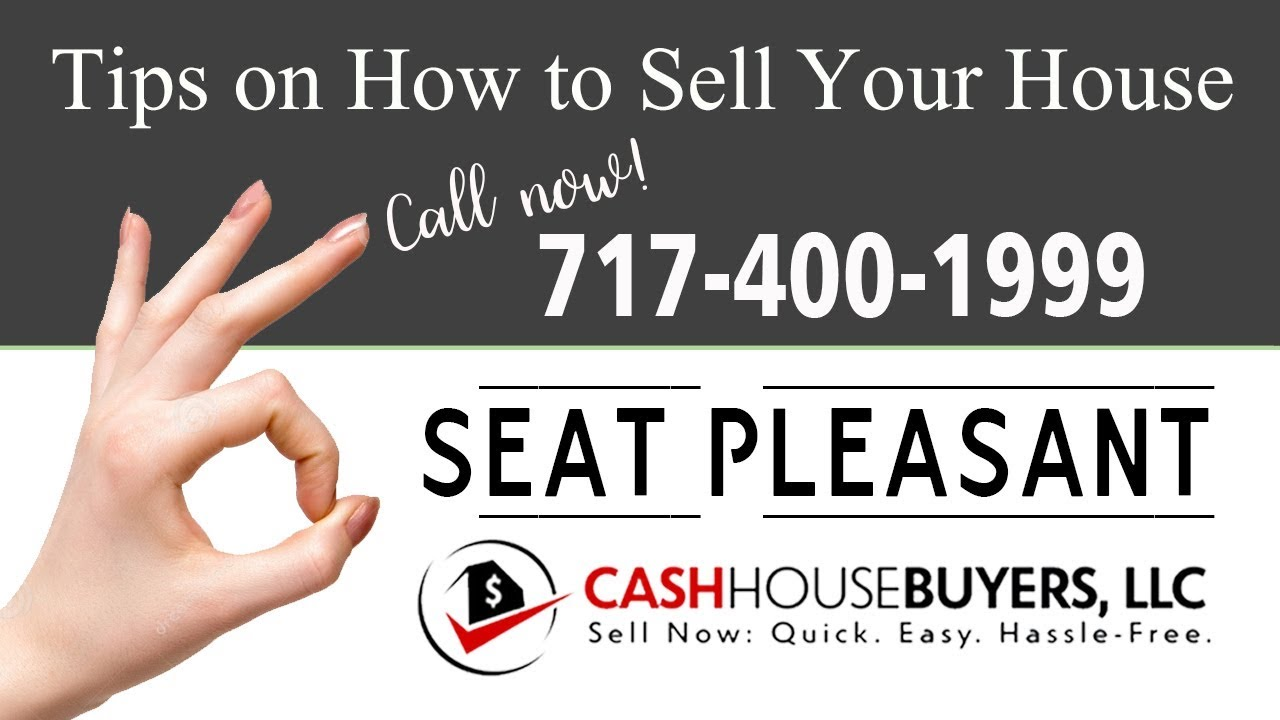 Tips Sell House Fast Seat Pleasant   Call 7174001999   We Buy Houses Seat Pleasant