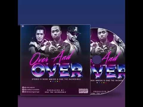 Nikki Mbishi x Stereo x One The Incredible(SISI) - Over And Over