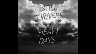 Still Corners - Heavy Days (Official Lyric Video)