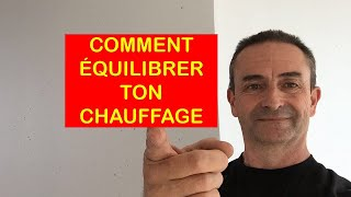 COMMENT EQUILIBRER TON CHAUFFAGE