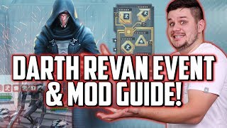 SWGoH Darth Revan Event Guide & How To Mod Your New Team!
