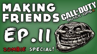 BO2 Trolling | Making Friends Ep.11 (Zombie Special)