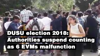 DUSU election 2018 : Authorities suspend counting as 6 EVMs malfunction