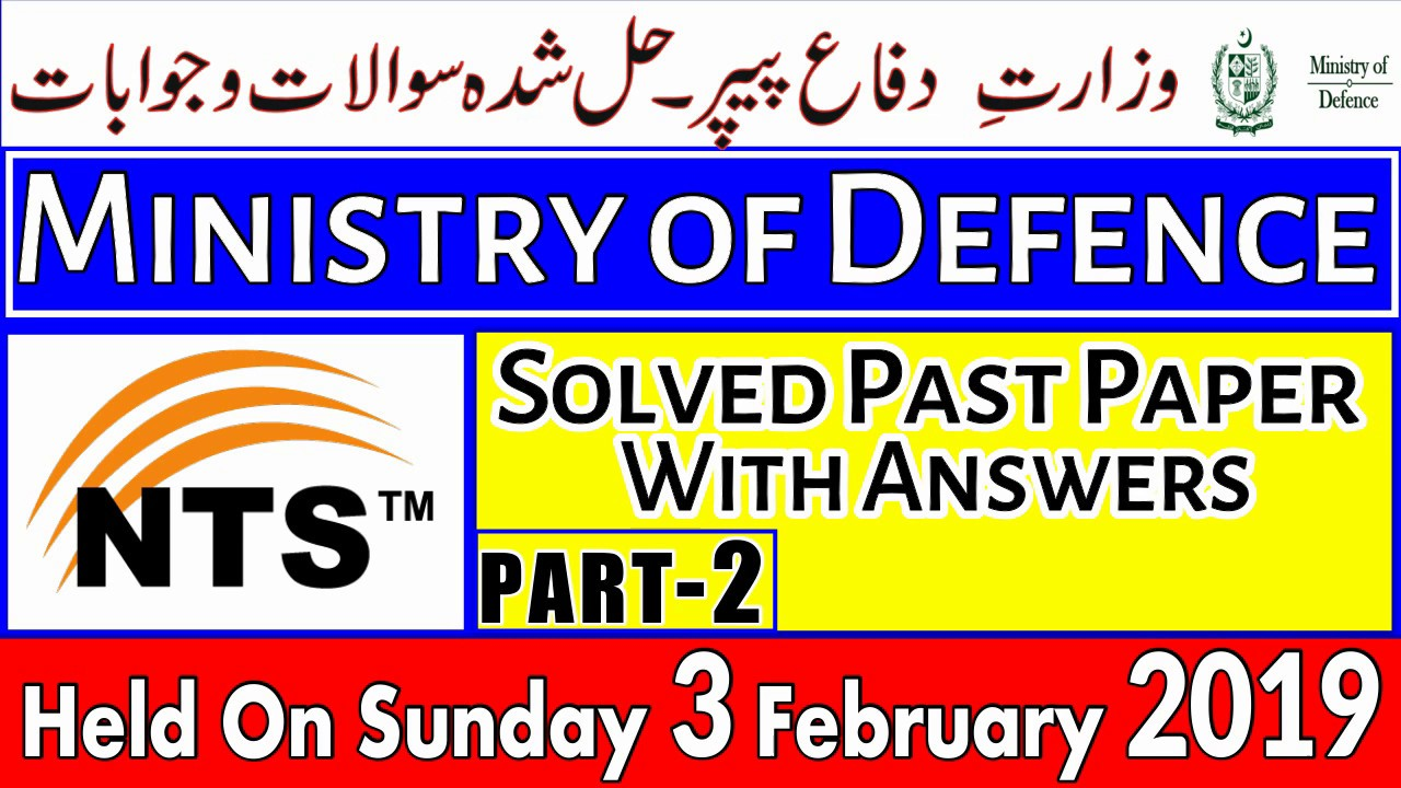 NTS Ministry of Defence Solved Past Paper [PART-2] Held On Sunday 3rd  February 2019