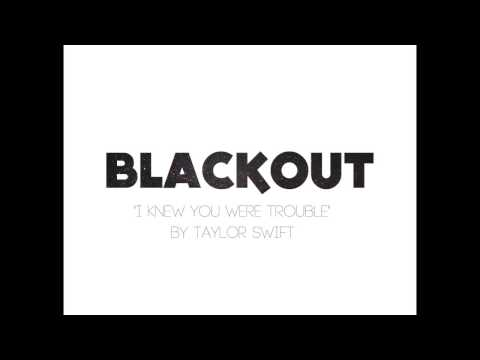 "BLACKOUT A Cappella - Studio Recording - ""I Knew You Were Trouble"" by Taylor Swift"