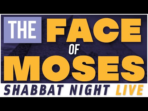 The Face of Moses | Shabbat Night Live