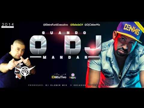 Dj Cleber Mix Feat Dennis DJ - Quando o DJ mandar (2014)