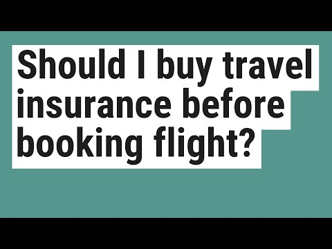 Should I buy travel insurance before booking flight?