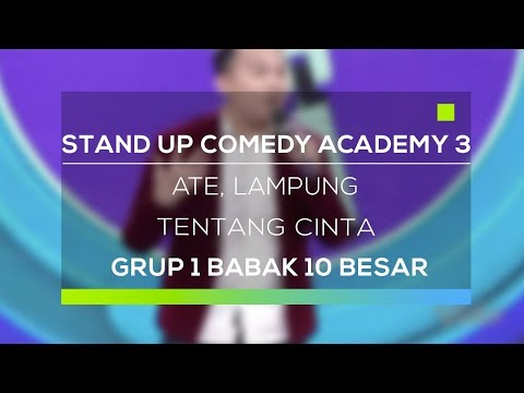 Stand Up Comedy Academy 3 : Ate, Lampung - Tentang Cinta