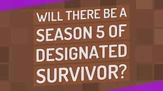 Will there be a season 5 of designated survivor?